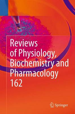 Reviews of Physiology, Biochemistry and Pharmacology Volume 162 by Bernd Nilius