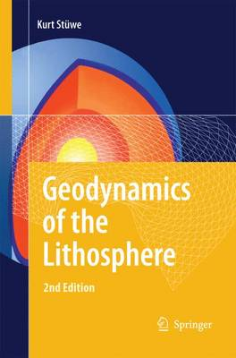 Geodynamics of the Lithosphere An Introduction by Kurt Stuwe