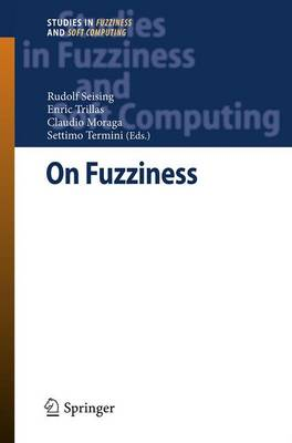 On Fuzziness A Homage to Lotfi A. Zadeh - Volume 1 by Rudolf Seising