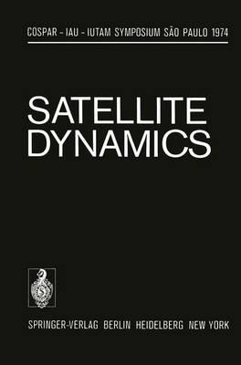Satellite Dynamics Symposium Sao Paulo/Brazil June 19-21, 1974 by G. E. O. Giacaglia