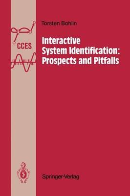 Interactive System Identification: Prospects and Pitfalls by Torsten Bohlin