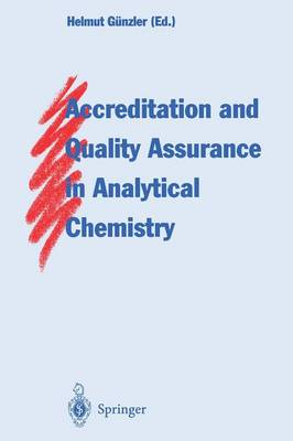 Accreditation and Quality Assurance in Analytical Chemistry by G. Lapitajs
