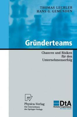 Grunderteams Chancen Und Risiken Fur Den Unternehmenserfolg by Thomas Lechler