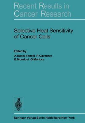 Selective Heat Sensitivity of Cancer Cells by A. Rossi Fanelli