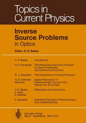 Inverse Source Problems in Optics by J. F. Moser