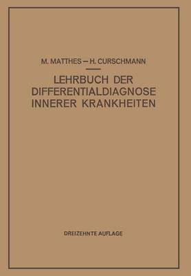 Lehrbuch Der Differentialdiagnose Innerer Krankheiten by H Curschmann