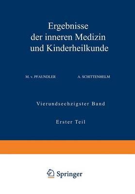 Ergebnisse Der Inneren Medizin Und Kinderheilkunde Vierundsechzigster Band Erster Teil by M V Pfaundler