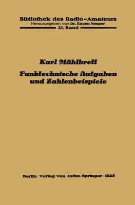 Funktechnische Aufgaben Und Zahlenbeispiele by Karl Muhlbrett