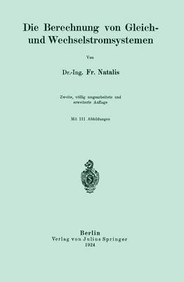 Die Berechnung Von Gleich- Und Wechselstromsystemen by Fr Natalis