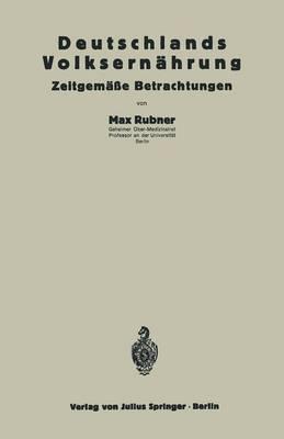 Deutschlands Volksernahrung Zeitgemae Betrachtungen by Max Rubner