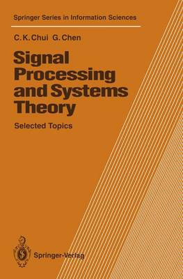 Signal Processing and Systems Theory Selected Topics by Charles K. Chui, Guanrong Chen