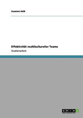Effektivitat Multikultureller Teams by Susanne Held