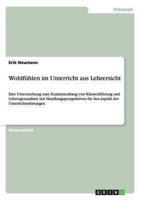 Wohlfuhlen Im Unterricht Aus Lehrersicht by Erik Neumann