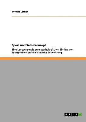 Sport Und Selbstkonzept by Thomas Letzian