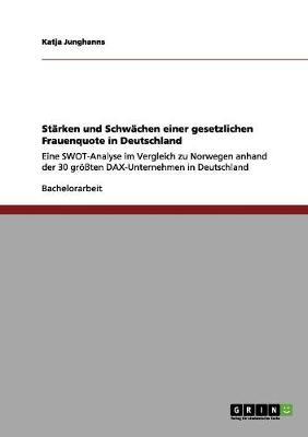 Die Gesetzliche Frauenquote in Deutschland Starken Und Schwachen by Katja Junghanns
