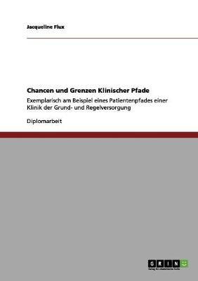 Chancen Und Grenzen Klinischer Pfade by Jacqueline Flux