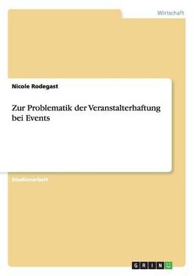 Zur Problematik Der Veranstalterhaftung Bei Events by Nicole Rodegast