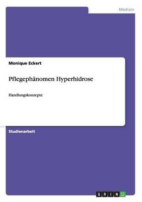 Pflegephanomen Hyperhidrose by Monique Eckert