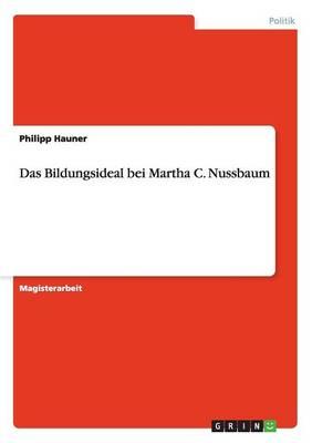 Das Bildungsideal Bei Martha C. Nussbaum by Philipp Hauner