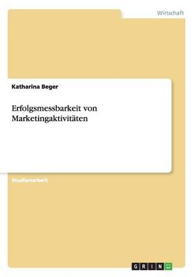 Erfolgsmessbarkeit Von Marketingaktivitaten by Katharina Beger