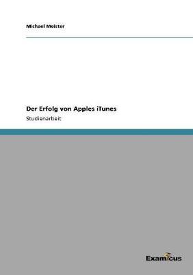 Der Erfolg Von Apples iTunes by Michael Meister