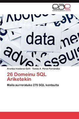 26 Domeinu SQL Ariketekin by Arantza Irastorza Go I, Tom S a P Rez Fern Ndez, Tomas a Perez Fernandez