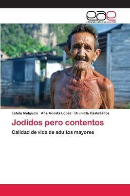 Jodidos Pero Contentos by Melguizo Estela, Acosta Lopez Ana, Castellanos Brunilda