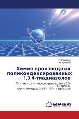 Khimiya Proizvodnykh Polikondensirovannykh 1,3,4-Tiadiazolov by Rakhmonov R, Kukaniev M