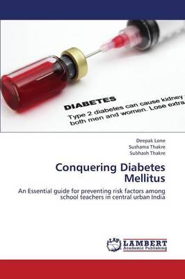 Conquering Diabetes Mellitus by Lone Deepak, Thakre Sushama