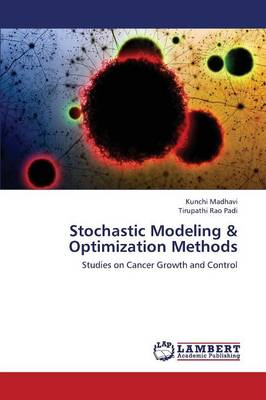 Stochastic Modeling & Optimization Methods by Madhavi Kunchi, Padi Tirupathi Rao