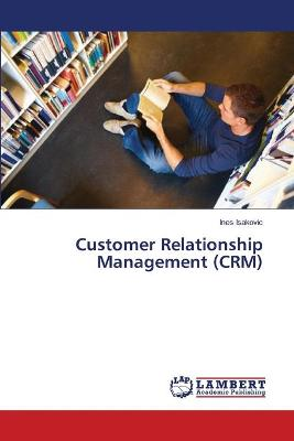 Customer Relationship Management (Crm) by Isakovic Ines