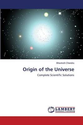 Origin of the Universe by Chandra Bhavtosh