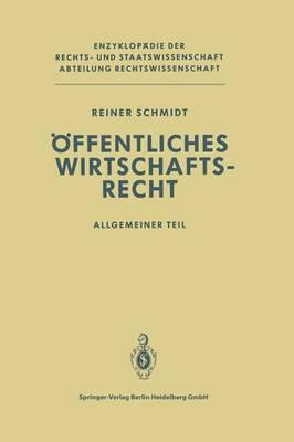 Offentliches Wirtschaftsrecht Allgemeiner Teil by Reiner Schmidt