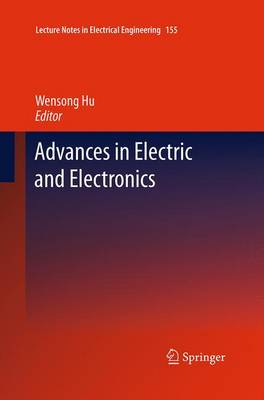Advances in Electric and Electronics by Wensong Hu