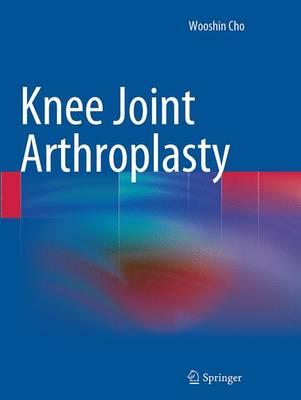 Knee Joint Arthroplasty by Wooshin Cho