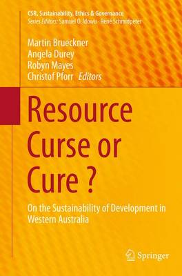 Resource Curse or Cure ? On the Sustainability of Development in Western Australia by Martin Brueckner