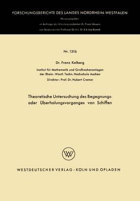 Theoretische Untersuchung Des Begegnungs- Oder Uberholungsvorganges Von Schiffen by Franz Kolberg