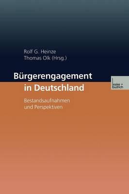 Burgerengagement in Deutschland Bestandsaufnahme Und Perspektiven by Rolf G Heinze