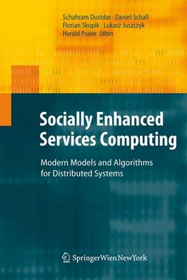 Socially Enhanced Services Computing Modern Models and Algorithms for Distributed Systems by Schahram Dustdar