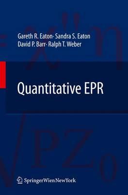 Quantitative EPR by Gareth R. Eaton, Sandra S. Eaton, Dave Barr, Ralph Weber