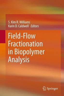 Field-Flow Fractionation in Biopolymer Analysis by S. Kim R. Williams
