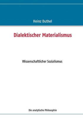 Dialektischer Materialismus by Heinz Duthel