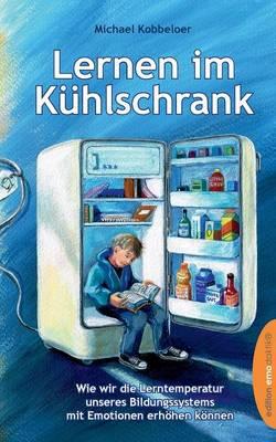Lernen Im Kuhlschrank by Michael Kobbeloer