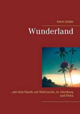 Wunderland by Katrin Zeidler