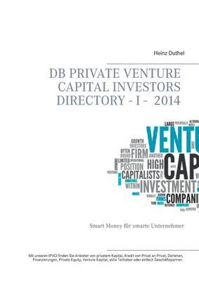 DB Private Venture Capital Investors Directory I - 2014 by Heinz Duthel
