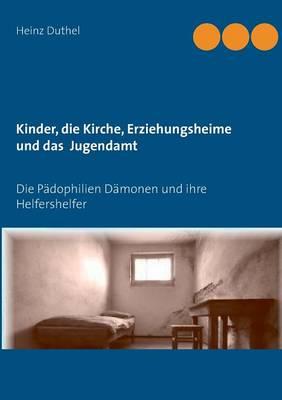 Kinder - Katholische Kirche-Erziehungsheime- Jugendamt by Heinz Duthel