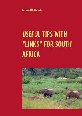 Useful Tips with Links for South Africa by Irmgard Hetterich