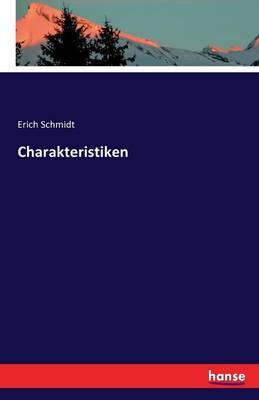 Charakteristiken by Erich Schmidt
