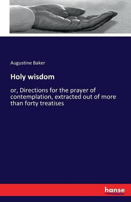 Holy Wisdom by Augustine Baker