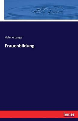 Frauenbildung by Helene Lange